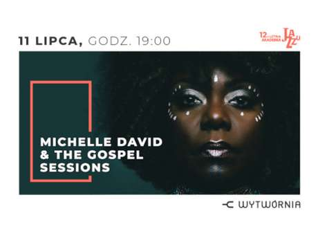 12. LAJ - MICHELLE DAVID & THE GOSPEL SESSIONS - bilety