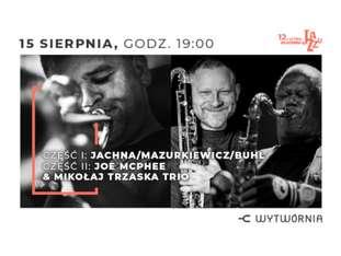 12. LAJ - JACHNA, MAZURKIEWICZ, BUHL / JOE MCPHEE & MIKOŁAJ TRZASKA TRIO - bilety