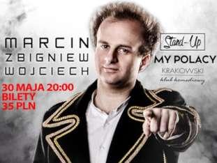 """Marcin Zbigniew Wojciech - Ostatni raz z programem """"My Polacy""""! - bilety"""