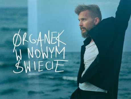 ØRGANEK W NOWYM ŚWIECIE - bilety