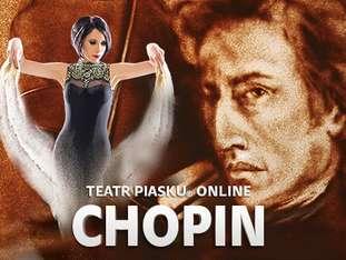 """Koncert-Widowisko """"Chopin. Melodia życia malowana piaskiem"""" - bilety"""