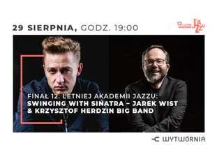 12. LAJ - SWINGING WITH SINATRA – JAREK WIST & KRZYSZTOF HERDZIN BIG BAND - bilety
