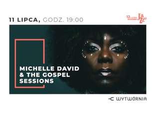 12. LAJ - MICHELLE DAVID & THE GOSPEL SESSIONS - bilety