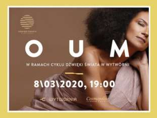 Dźwięki Świata w Wytwórni - Oum - bilety