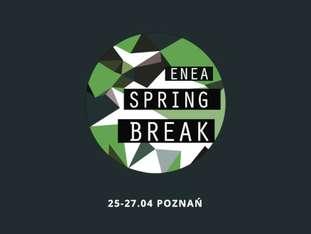 Enea Spring Break 2019 - bilety