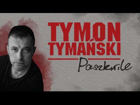 """Tymon Tymański & 3/4 """"Paszkwile"""" - bilety"""