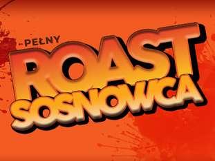 Roast Sosnowca - bilety