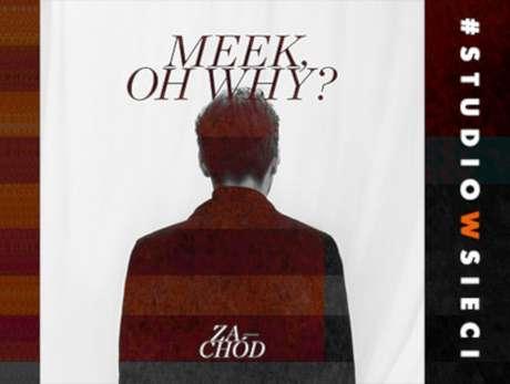 #studiowsieci / Meek, Oh Why? - Meek, On Line? / kapelutek - bilety