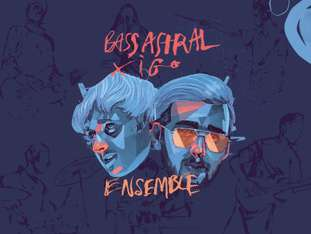 "Bass Astral x Igo ""Ensemble"" - bilety"