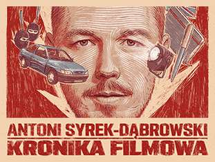 """Kronika Filmowa"" Antoni Syrek-Dąbrowski - bilety"