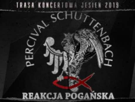 """Percival Schuttenbach """"Reakcja Pogańska"""" - bilety"""