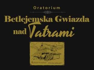 Oratorium Betlejemska Gwiazda nad Tatrami - bilety