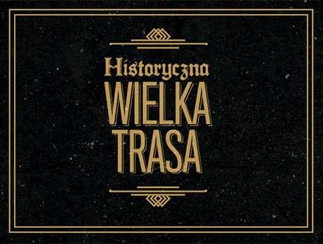 Historyczna Wielka Trasa - bilety