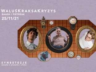 Synestezje: WaluśKraksaKryzys / Baasch / Patryk Pietrzak - bilety