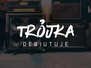 Trójka debiutuje - koncert odwołany - bilety