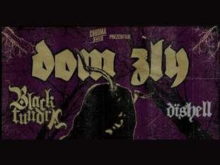 Dom Zły + Black Tundra + Dishell - bilety